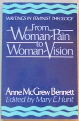 From Woman-Pain to Woman-Vision: Writings on Feminist Theology