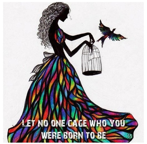 Let no one cage you be you